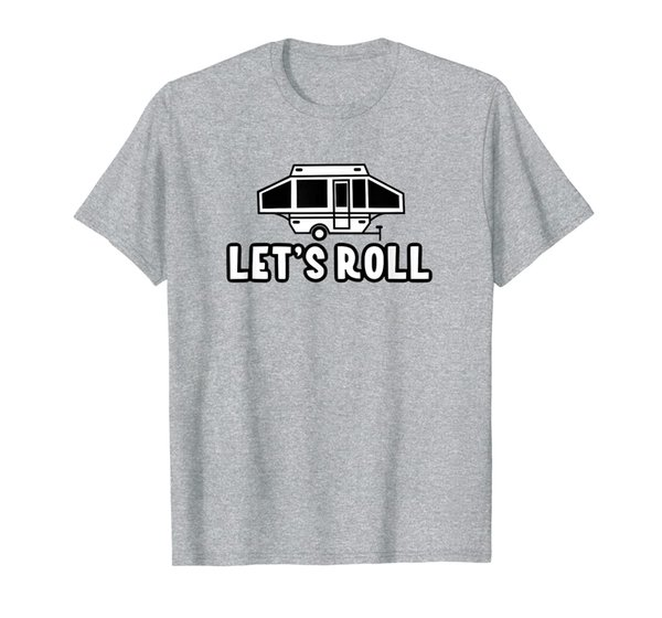 Let's Roll Shirt Pop Up Camper Camping Gift RV Vacation T-Shirt