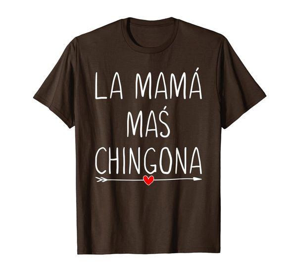 La Mama Mas Chingona Cute Heart Spanish Mom Womens Gifts T-Shirt