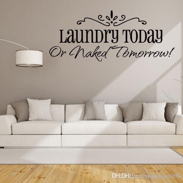 Wall Stickers Laundry Today Or Naked Tomorrow Home Decor Quote
