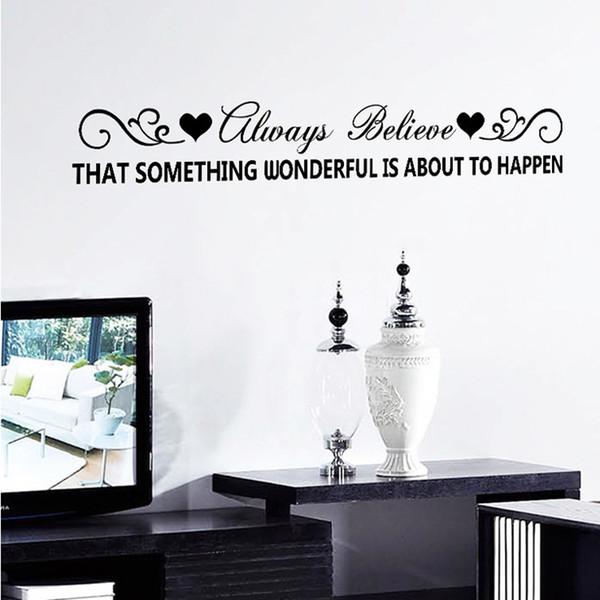 Nós sempre acreditamos que algo maravilhoso está prestes a acontecer parede citações diy artes parede decorativas quarto sala decalques removíveis