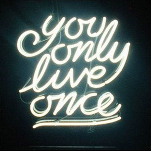 "YOU ONLY LIVE ONCE Custom Neon Light Sign Store Display Club Beer Bar Real Glass Tube Neon Signs Free Design 17""x14"""