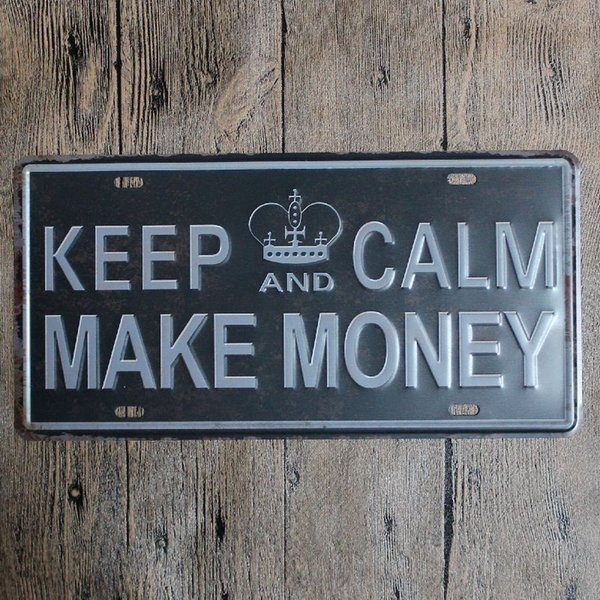 Keep Calm Make Money vintage embossed metal tin signs garage car plate licence number plate painting plaque picture 15x30cm