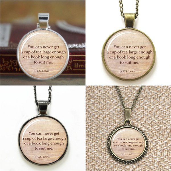 10pcs You Can never Get a cup of tea large Enough Pendant Book Lover Glass Photo Necklace keyring bookmark cufflink earring bracelet