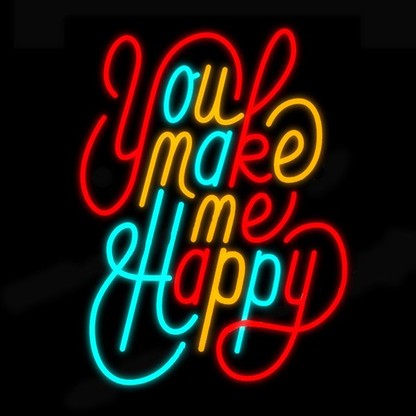 Fashion New Handcraft You Make Me Happy Real Glass Tubes Beer Bar Pub Display neon sign 19x15!!!