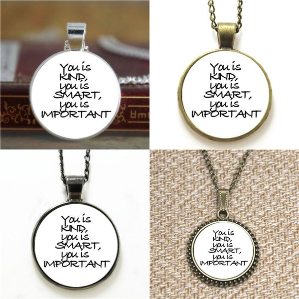 Wholesale Aibileen You Is Kind You Is Smart You Is Important Quote Glass  Necklace Keyring Bookmark Cufflink Earring Bracelet Ruby Necklace Turquoise  ...