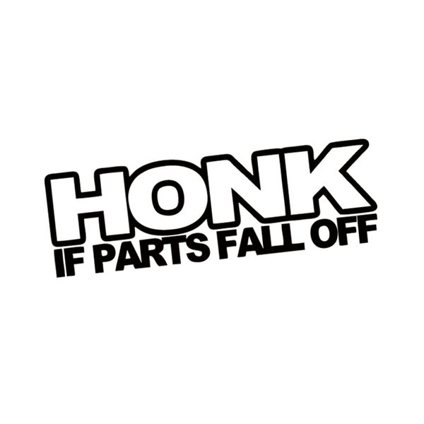 Neue Stil Persönlichkeit Honk Wenn Teile fallen Aufkleber lustige Auto Styling Drift gesenkten alten Rat Rod Auto Fenster Vinyl Aufkleber