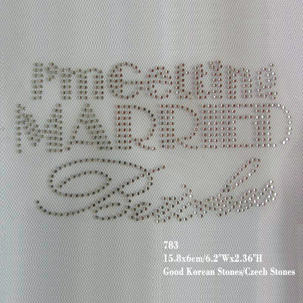 6.2Inches Rhinestone Iron on Transfer Hot fix Motif Crystal I'm Getting Married Bitches Design T-shirt Decoration 27pcs/lot