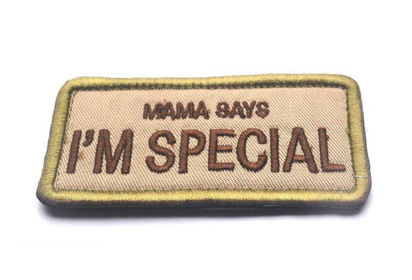top popular Embroidered patches MAMA SAYS I'M SPECIAL Tactical 3D Patch Combat Badge Fabric Armband Badges sew on patch 2019
