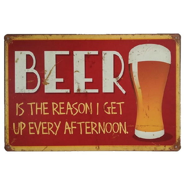 Beer is reason get up every afternoon Tin Signs Poster Retro Plaques Bar House Gallery Kitchen Garage Room Wall Decor Painting