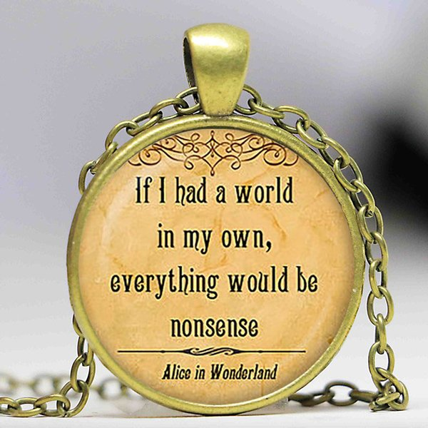 Wholesale Alice In Wonderland Quote Pendant Quote Necklace Quote Jewelry Birthday Gift Glass Cobachon Pendant Silver Plated Pendant Necklaces