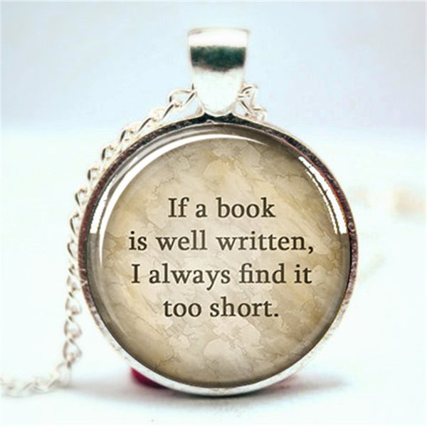 10pcs/lot If a Book is Well Written Pendant, Jane Austen, Book Lover Gift, Necklace Glass Photo Cabochon Necklace
