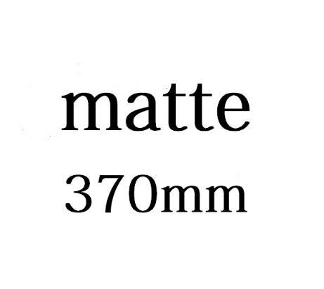 Matte 370mm