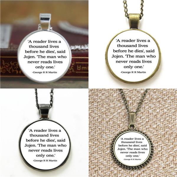 10 adet George R R Bir Okuyucu Binlerce Bir Yaşıyor yaşıyor tahtlar Alıntı Cam Kolye anahtarlık imi kol düğmesi küpe bilezik