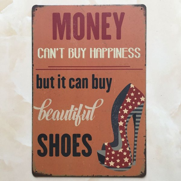 Money can't buy happiness but can buy beautiful shoes Vintage home Bar Pub Hotel Restaurant Coffee Shop home Decorative Metal Retro Tin Sign