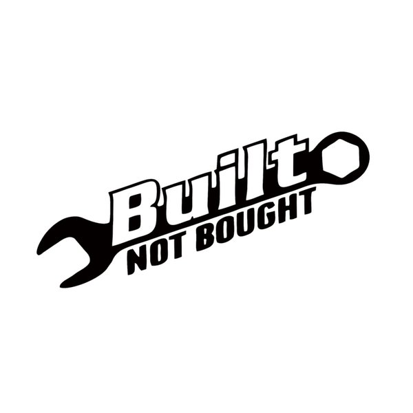 2017 Hot Sale Built Not Bought Car Vinyl Decorative Art Sticker Car Accessories JDM