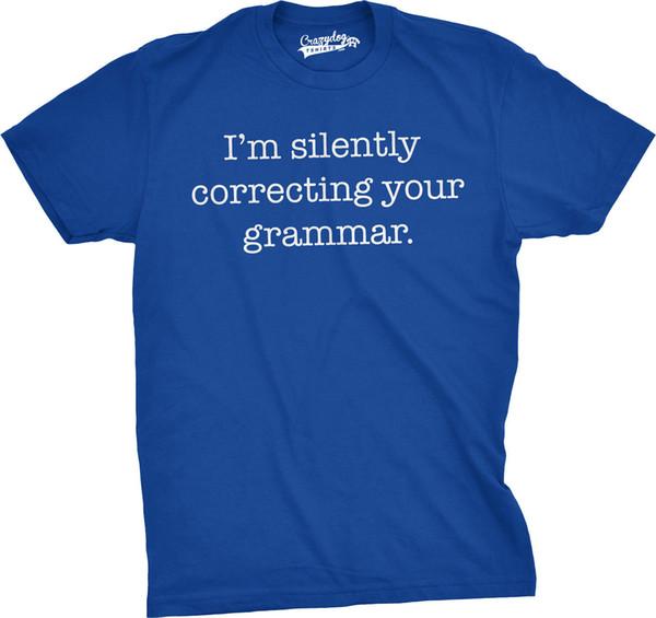 Подробности zu Mens я молча исправляю вашу рубашку грамматики смешная английская футболка повседневная смешно бесплатная доставка унисекс тройник подарок
