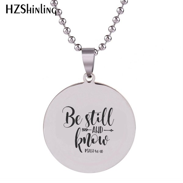 2018 New Be Still & Know Psalm Stainless Steel Necklace Silver Pendant Necklaces Art Round Jewelry Ball Chain