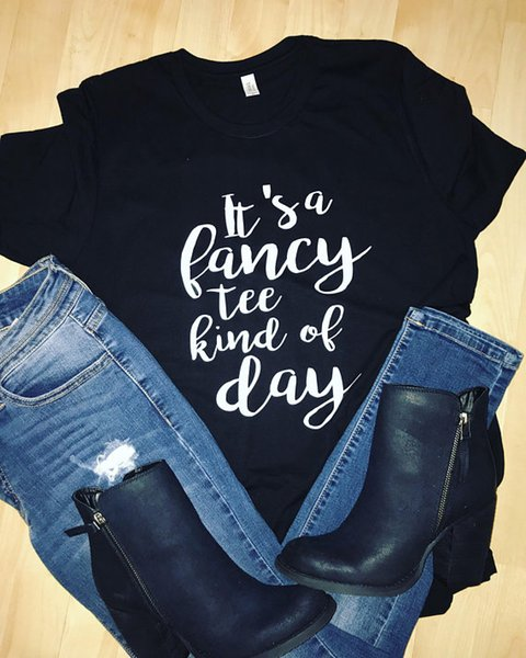 Women's Tee It's A Fancy Tee Kind Of Day Letter Print T Shirt Women Funny Graphic Tshirt Female Fashion Clothes Tops T-shirt Drop Ship