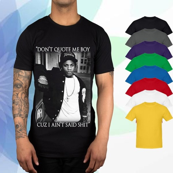 Funky T Shirts Men's Short Sleeve Printing O-Neck Eazy E Dont Quote Me Boy Cuz I Aint Said Sht Graphic T Shirt Dre 2pac Shirt