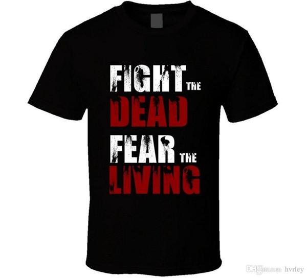 2017 Nuovo marchio di abbigliamento Fight The Dead Fear The Living T Shirt Walking Dead Print T-shirt O collo maniche corte