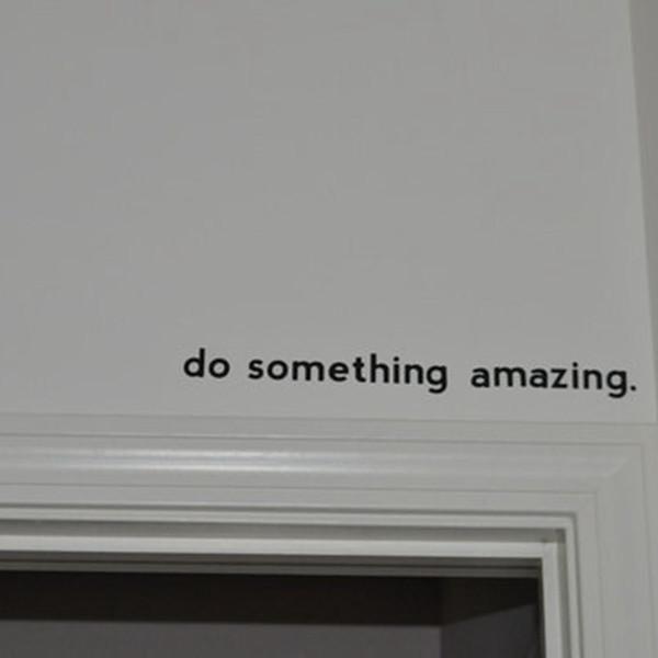 Livraison gratuite Inspirational citation autocollant - faire quelque chose d'incroyable .. Sur la porte Vinyle Decal Sticker Art, 45cm J2057
