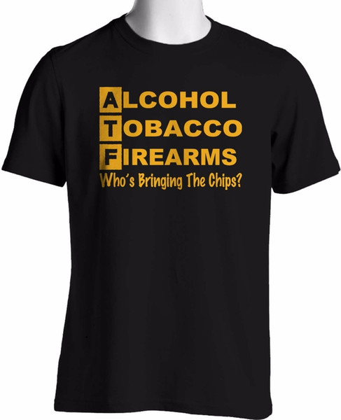 Screen T Shirt Short Printed O-Neck Funny Alcohol Tobacco Firearms T Shirt Who Is Bringing Chips S To 3XL Tee For Men