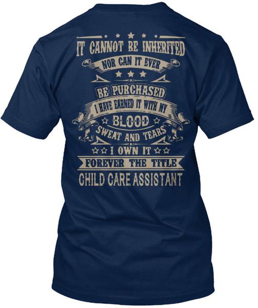 Child Care Assistant It Cannot Be Inherited Standard Unisex T-Shirt (S-3XL) T Shirt Men Man's Funny White Short Sleeve Custom XXXL Couple Te