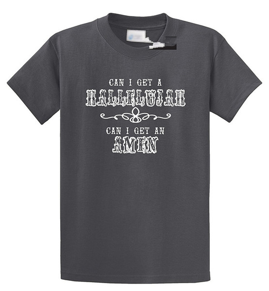 24 Hour T Shirts O-Neck New Style Short Sleeve Can I Get A Hallelujah Amen Tee Shirt For Men