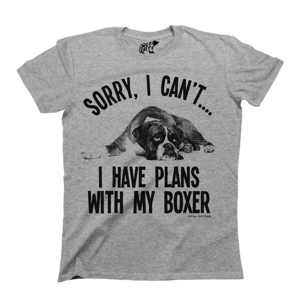 Sorry I Cant I Have Plans With My Boxer Dog T-Shirt Mens Ladies Unisexfree shiping 2018 New Mens T Shirts
