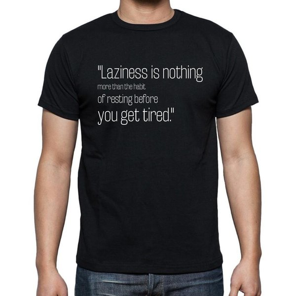 Jules Renard Citation Laziness Is Nothing More T Shirt Homme Noir Random Graphic Tees Quirky T Shirt Designs From Fmshirt 11 01 Dhgate Com