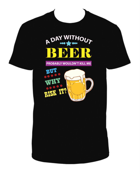 A DAY WITHOUT BEER CREW NECK SHORT SLEEVED T SHIRT NOVELTY BLACK T-Shirt for Men/Boy Short Sleeve Cool Tees Kawaii