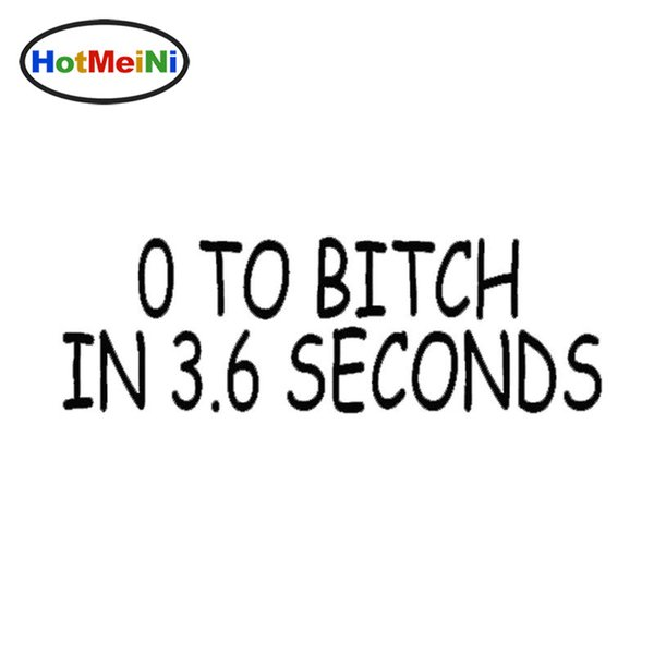 Wholesale Car Stickers 0 To Bitch In 3.6 Seconds Vinyl For Car Window Sticker Decal Funny Cute Chick Pms Gift Friend