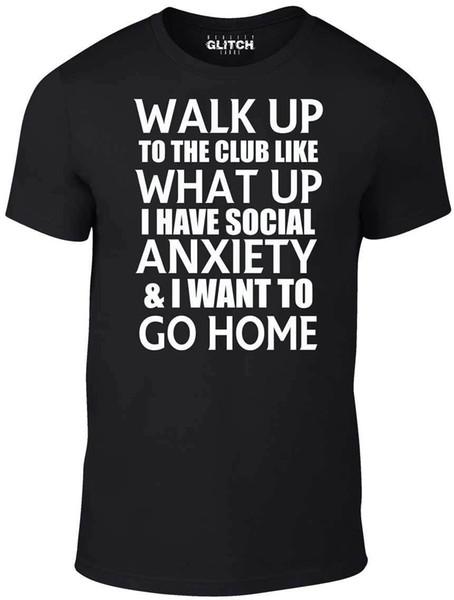Gehen Sie bis zum Club T-Shirt Lustiges T-Shirt Angst Witz Social Fashion Clubbing Tops Tshirt