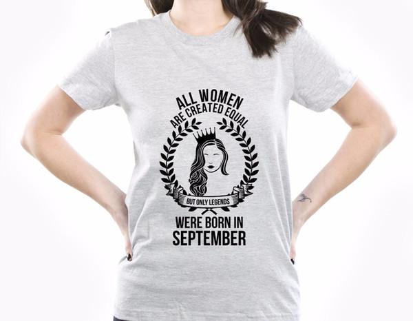 Женская футболка 2017 Женская футболка смешная одежда повседневная с коротким рукавом все женщины созданы равными, но только легенды родились в сентябре тройники