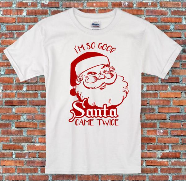 """""""I'm so good, Santa came twice!"""" Naughty Christmas Holiday Shirt S to 2XL"""