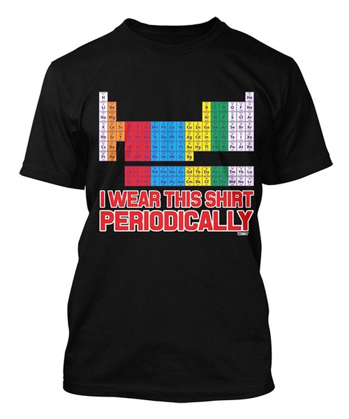 I Wear This Shirt Periodically - Periodic Table Men's T-shirt Tee Printed T Shirt Short Sleeve Men Newest 2018 Fashion