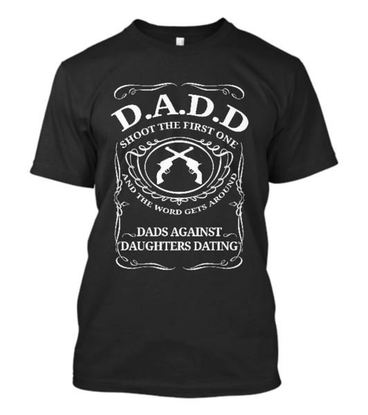 D.A.D.D T-shirt de papa contre sa fille datant Humour Guns Papa 2ème amendement Tee