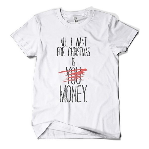 All I Want For Xmas Money T-SHIRT Christmas Print Funny Gift Mens Womens Tee Top Cool Casual pride t shirt men Unisex New Fashion
