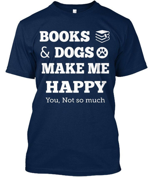Books And Dogs Make Me Happy Standard Unisex T-Shirt