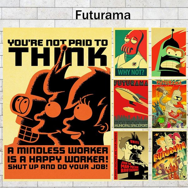 Retro Poster Futurama You're not Paid to Think Sci-Fi TV Show Classic Decorative Poster Wall Art Painting Room Decor