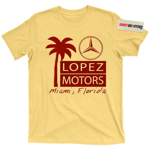 Lopez Motors Scarface Pablo Escobar Donnie Brasco The Godfather 2 3 Tee T ShirtFunny free shipping Unisex Casual tshirt gift
