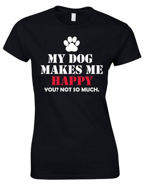T Shits Printing Casual Cotton Short Crew Neck My Dog Makes Me Happy Fashion 2018 Womens Tee Shirts