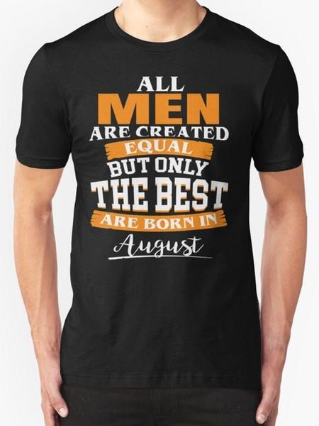 Todos los hombres son creados iguales pero sólo los mejores son llevado en agosto camiseta Negro O Cuello camisa más el tamaño de vestido de la camiseta