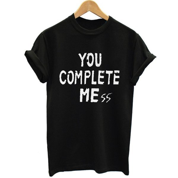 Женская футболка 2018 Футболки с коротким рукавом для женщин You Complete Mess Me Футболка с буквенным рисунком Повседневная футболка Womenmen Brand Tees Top T - F10380
