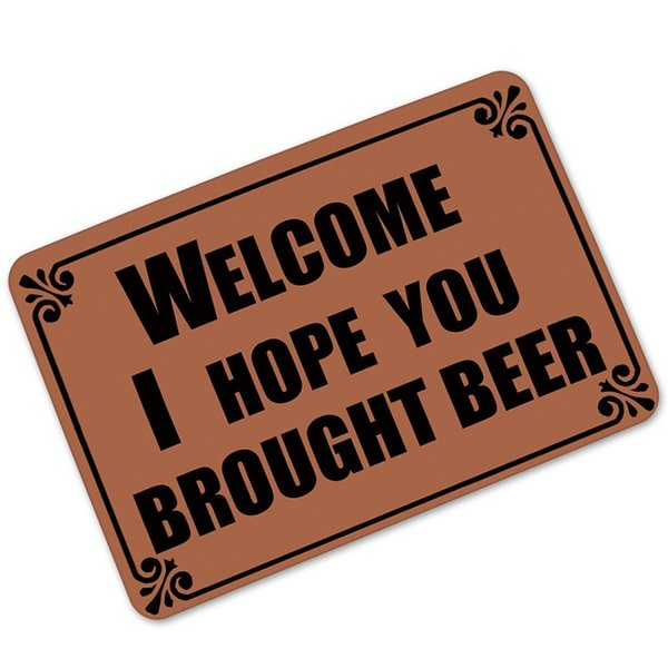 Wholesale Humorous Saying Quote I Hope You Brought Beer Entrance Doormat Non-slip Kitchen Rugs Floor Mats Karpet Frount Porch Rug Foot Pad