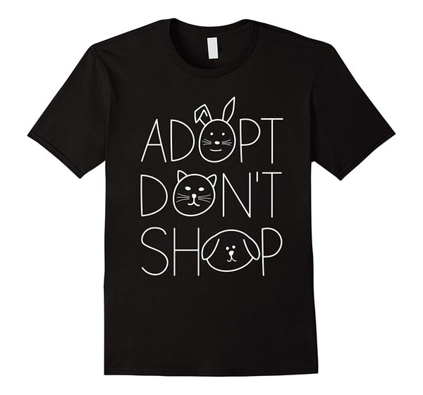 Adopt Don't Shop Animal Rescue T-Shirts for Animal Lovers Cotton T Shirts Cheap Wholesale 2018 Hot Sale Super Fashion Top Tee