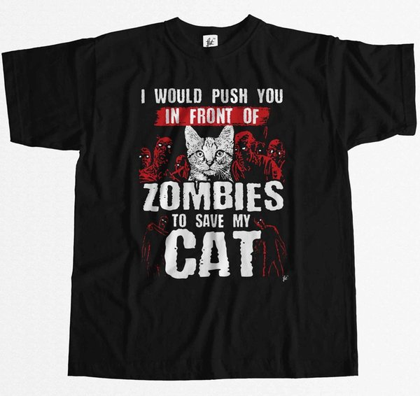 I Would Push You In Front Of Zombies To Save My Cat Mens T-Shirt
