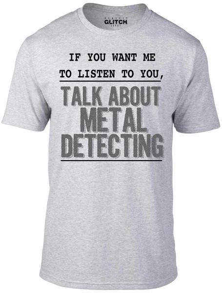 If you want me to Listen Metal Detecting T-Shirt - Funny t shirt joke retro gold