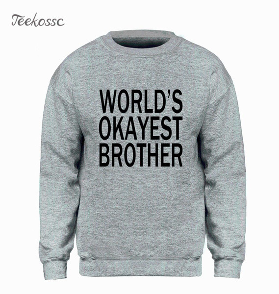 42385d89f brother sister gifts Coupons - Worlds Okayest Brother Shirt Funny Sweatshirt  Men Big Brother Sister Gift