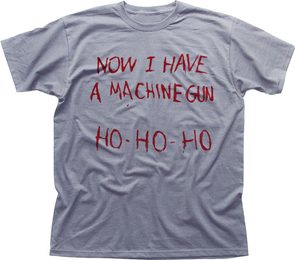 Now I have a Machine Gun Die Hard John McLane NAKATOMI cotton t-shirt 9912 Funny free shipping Unisex gift
